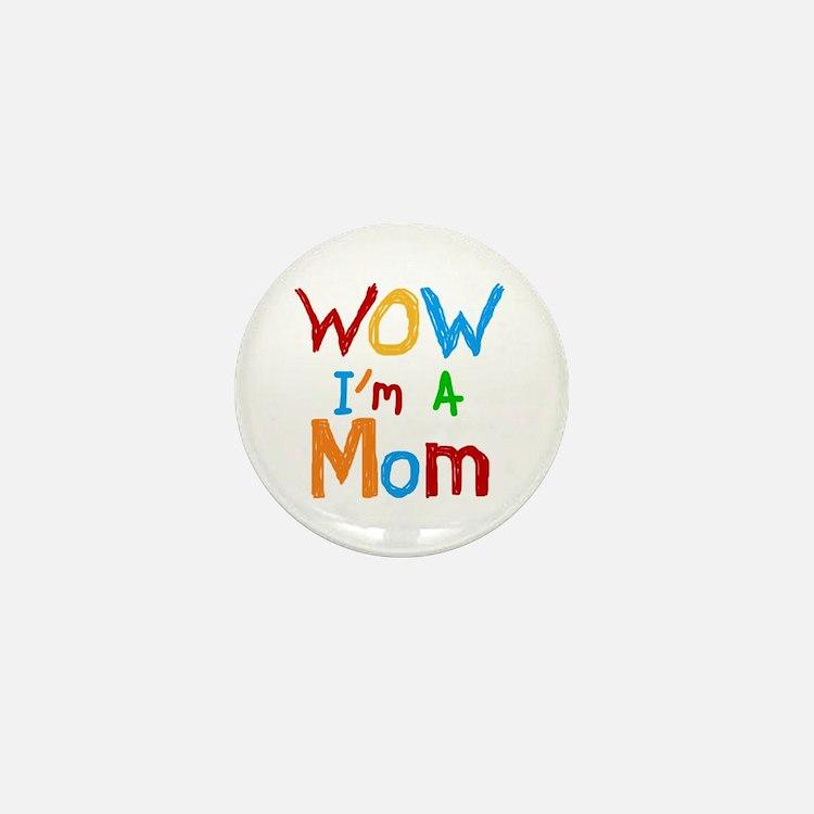 WOW I'm a Mom Mini Button