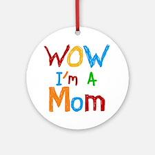WOW I'm a Mom Ornament (Round)