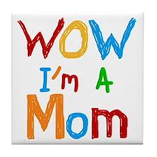 WOW I'm a Mom Tile Coaster