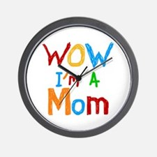 WOW I'm a Mom Wall Clock