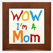 WOW I'm a Mom Framed Tile