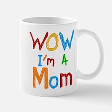 WOW I'm a Mom Mug