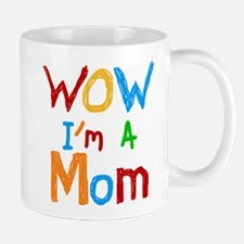 WOW I'm a Mom Small Small Mug