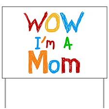 WOW I'm a Mom Yard Sign