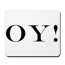 OY! Mousepad
