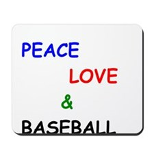 Peace Love and Baseball Mousepad
