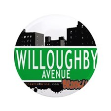 """WILLOUGHBY AVENUE, BROOKLYN, NYC 3.5"""" Button"""