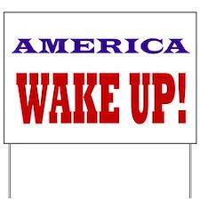 Wake Up Yard Sign