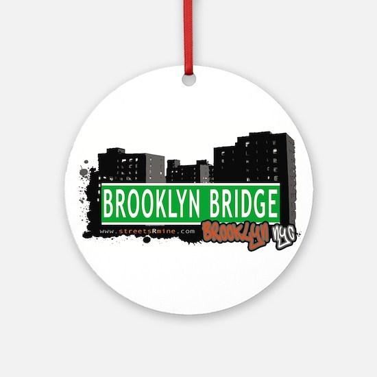 brooklyn Bridge, BROOKLYN, NYC Ornament (Round)