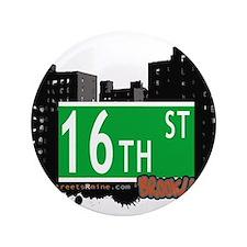 """16th street, BROOKLYN, NYC 3.5"""" Button"""