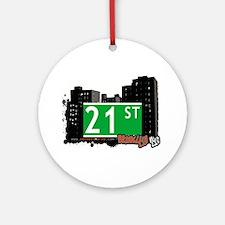 21st street, BROOKLYN, NYC Ornament (Round)