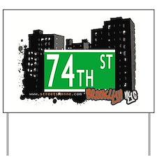 74th street, BROOKLYN, NYC Yard Sign