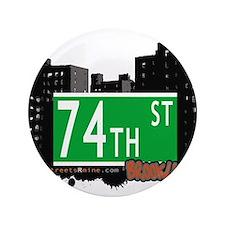 """74th street, BROOKLYN, NYC 3.5"""" Button"""