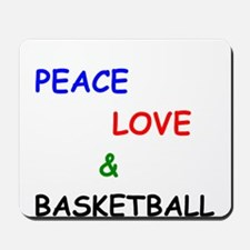 Peace Love and Basketball Mousepad