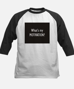 What's my MOTIVATION  Tee