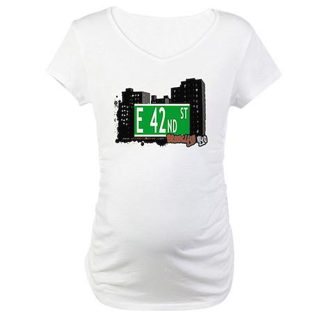E 42nd street, BROOKLYN, NYC Maternity T-Shirt