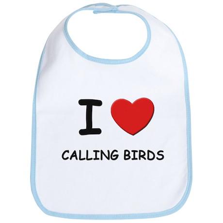 I love calling birds Bib