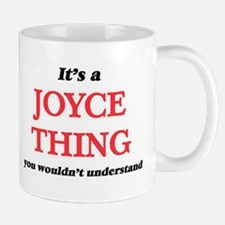 It's a Joyce thing, you wouldn't unde Mugs
