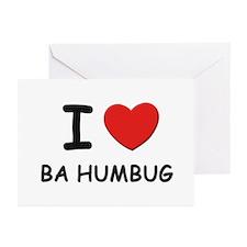 I love ba humbug Greeting Cards (Pk of 10)