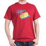 Smooth Like Butter Dark T-Shirt