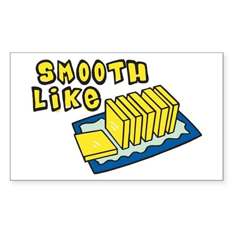 Smooth Like Butter Rectangle Sticker