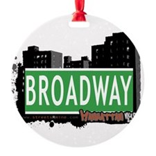 BROADWAY, MANHATTAN, NYC Ornament
