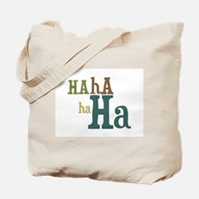 Hahahaha! Laughter Tote Bag