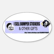 i sell bumper stickers Oval Decal
