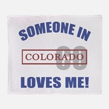 Someone In Colorado Loves Me Throw Blanket