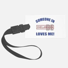 Someone In Delaware Loves Me Luggage Tag