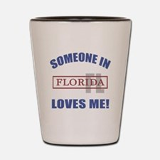 Someone In Florida Loves Me Shot Glass