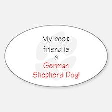 My best friend is a German Shepherd Dog Decal