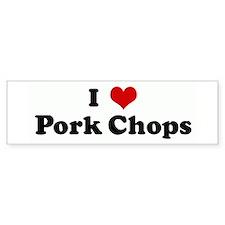 I Love Pork Chops Bumper Bumper Sticker