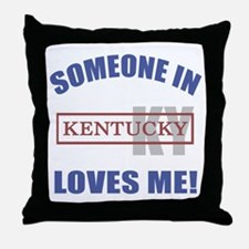 Someone In Kentucky Loves Me Throw Pillow