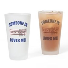 Someone In Kentucky Loves Me Drinking Glass