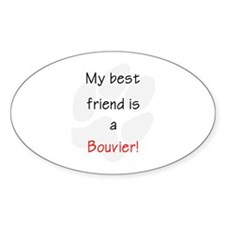 My best friend is a Bouvier Oval Decal