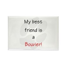 My best friend is a Bouvier Rectangle Magnet (100