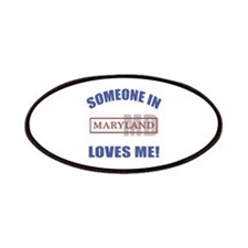 Someone In Maryland Loves Me Patches