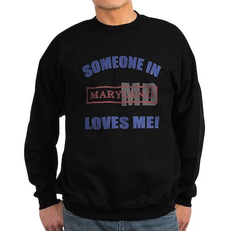 Someone In Maryland Loves Me Sweatshirt (dark)