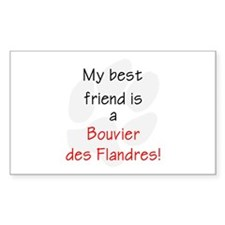 My best friend is a Bouvier des Flandres Decal