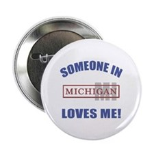 "Someone In Michigan Loves Me 2.25"" Button"