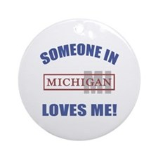 Someone In Michigan Loves Me Ornament (Round)