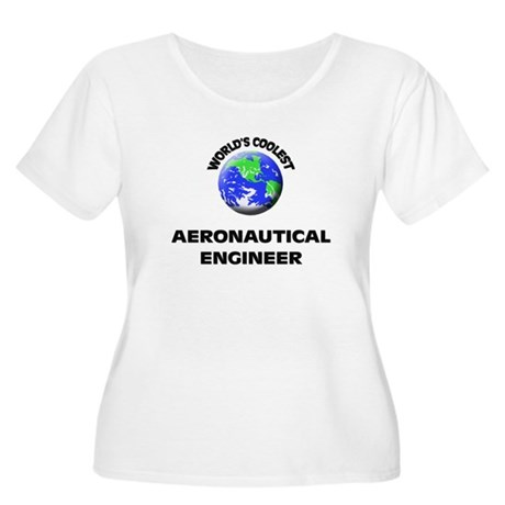 World's Coolest Aeronautical Engineer Plus Size T-