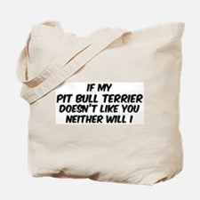 If my Pit Bull Terrier Tote Bag