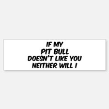 If my Pit Bull Bumper Bumper Bumper Sticker