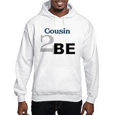 Cousin 2 Be Hoodie