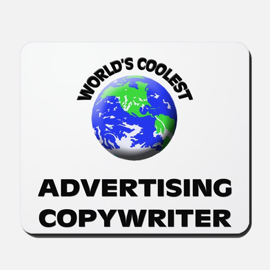 World's Coolest Advertising Copywriter Mousepad