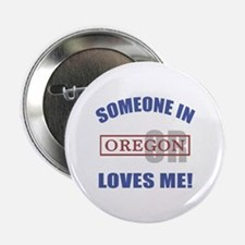 "Someone In Oregon Loves Me 2.25"" Button"