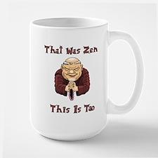 That Was Zen, This Is Tao Mug