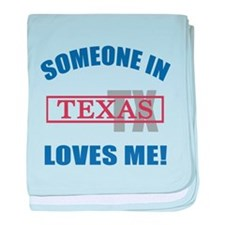 Someone In Texas Loves Me baby blanket